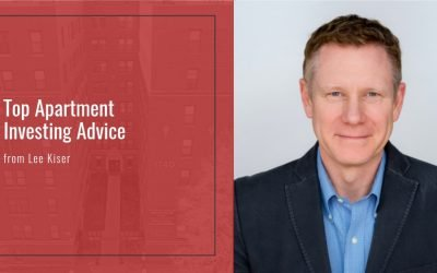 Top Apartment Investing Advice from Lee Kiser