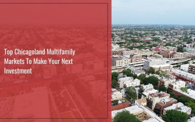 Top Chicagoland Multifamily Markets To Make Your Next Investment