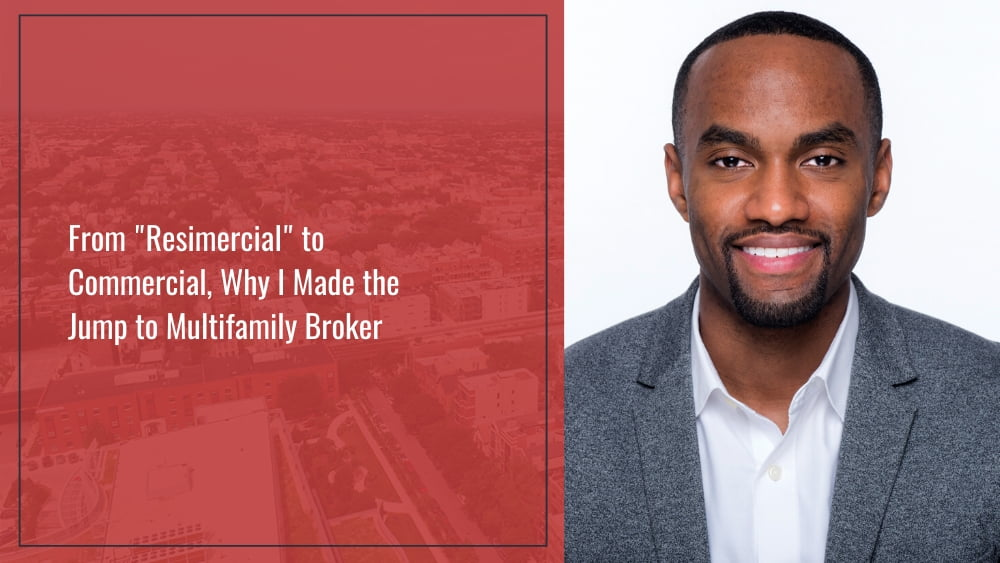 """From """"Resimercial"""" to Commercial, Why I Made the Jump to Multifamily Broker"""