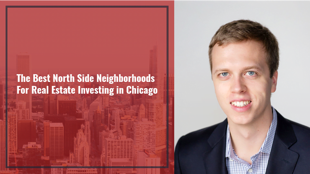 The Best North Side Neighborhoods For Real Estate Investing in Chicago