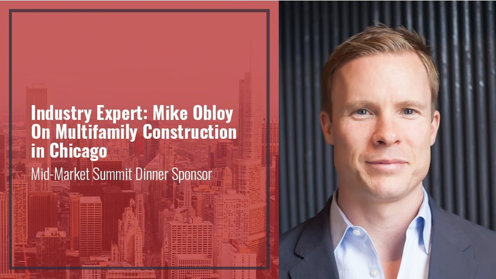 Industry Expert: Mike Obloy On Multifamily Construction in Chicago