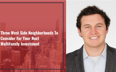 Three West Side Neighborhoods To Consider For Your Next Multifamily Investment