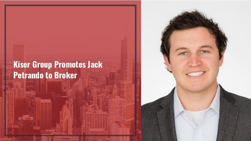 Chicago's Leading Multifamily Brokerage Firm Kiser Group Announces Promotion of Jack Petrando to Broker