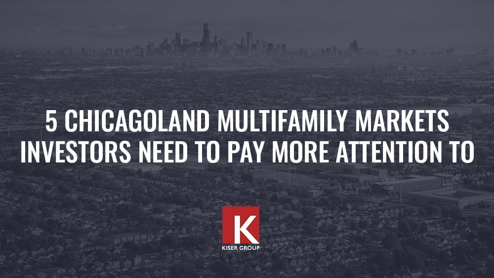 5 Chicagoland Multifamily Markets Investors Need To Pay More Attention To