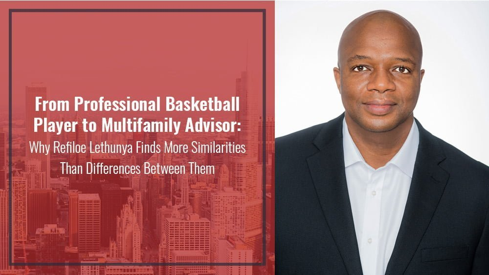 From Professional Basketball Player to Multifamily Advisor: Why Refiloe Lethunya Finds More Similarities than Differences Between Them