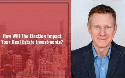 How Will The Election Impact Your Real Estate Investments?