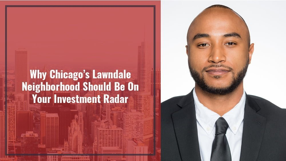 Why Chicago's Lawndale Neighborhood Should Be On Your Investment Radar