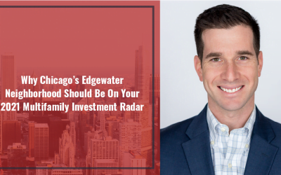 Why Chicago's Edgewater Neighborhood Should Be On Your 2021 Multifamily Investment Radar