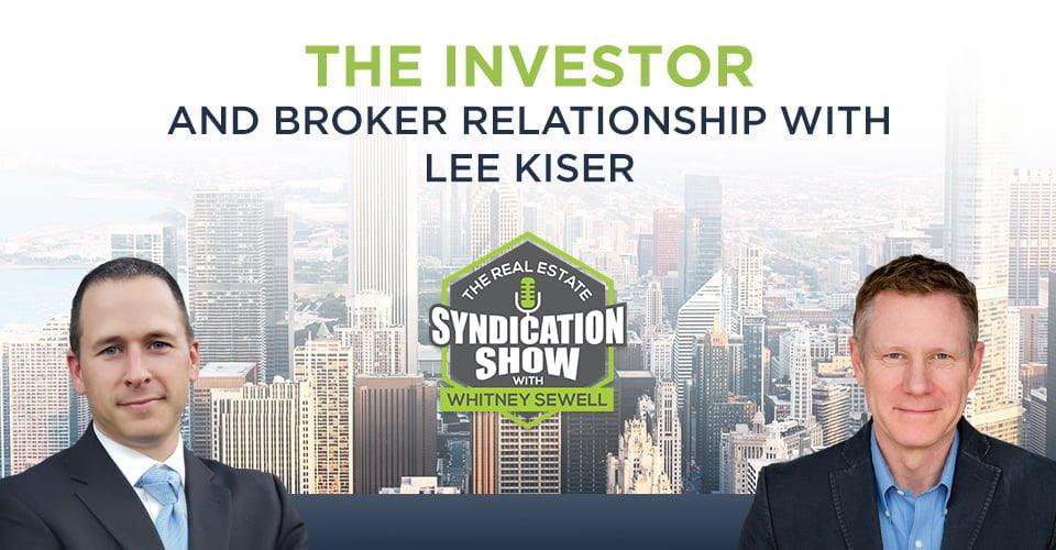 The Investor and Broker Relationship with Lee Kiser