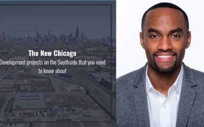 The New Chicago: Development projects on the Southside that you need to know about