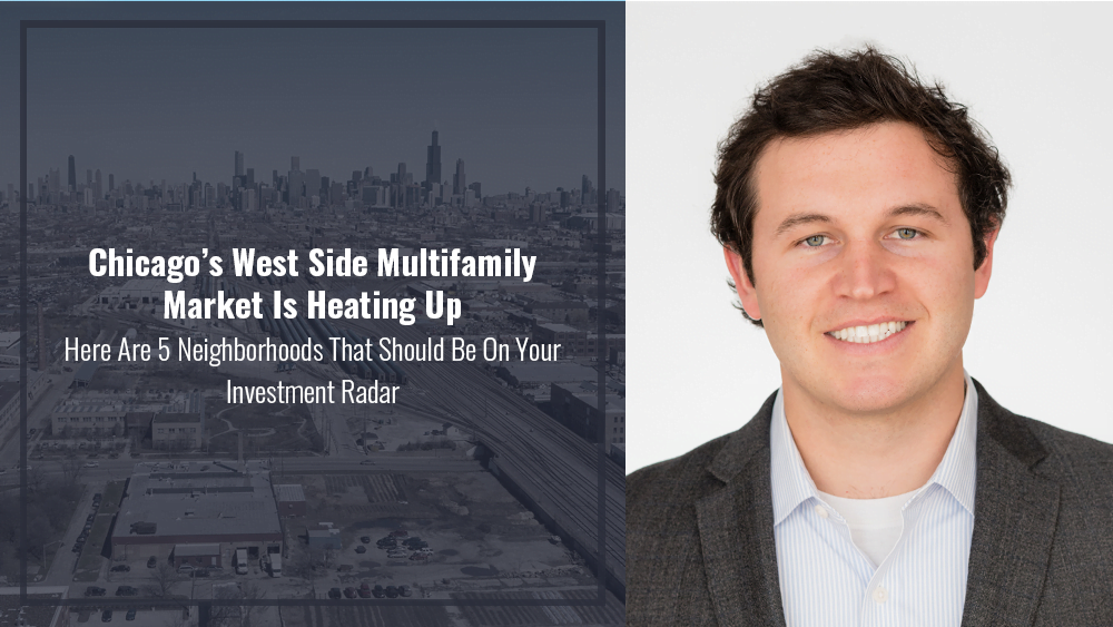 Chicago's West Side Multifamily Market Is Heating Up – Here Are 5 Neighborhoods That Should Be On Your Investment Radar