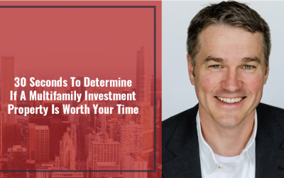 30 Seconds To Determine If A Multifamily Investment Property Is Worth Your Time
