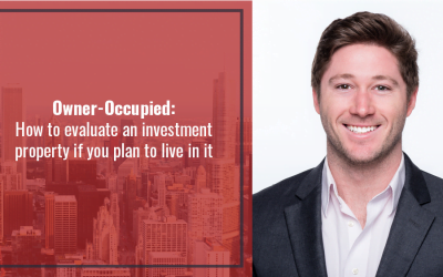 Owner-Occupied: How to evaluate an investment property if you plan to live in it